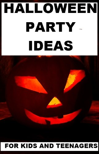[Halloween Party Ideas for Kids and Teenagers] (Halloween Party Ideas For Teens)