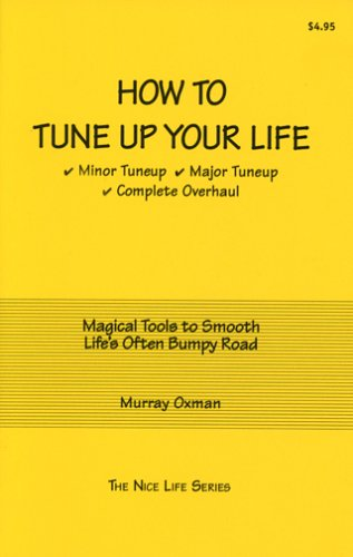 Tools Overhaul (How to Tune Up Your Life: Minor Tuneup, Major Tuneup, Complete Overhaul : Magical Tools to Smooth Life's Often Bumpy Road)