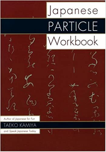 Japanese Particle Workbook: Taeko Kamiya: 9780834804043: Amazon ...