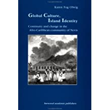 Global Culture, Island Identity: Continuity and Change in the Afro-Caribbean Community of Nevis