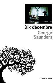 Dix décembre par George Saunders