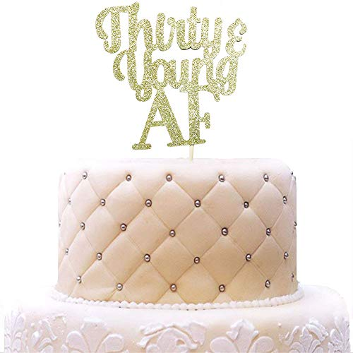 Thirty & Young AF Cake Topper Funny Birthday Party Decorations Gold Glitter