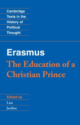 Erasmus: The Education of a Christian Prince with the Panegyric for Archduke Philip of Austria (Cambridge Texts in the History of Political Thought)