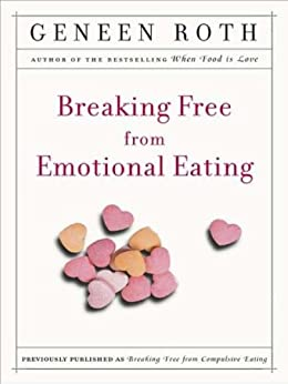 Breaking Free from Emotional Eating by [Roth, Geneen]