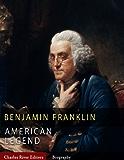 American Legends: The Life of Benjamin Franklin (Illustrated)