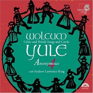 Wolcum Yule: Celtic and British Songs and Carols - Anonymous 4 with Andrew Lawrence-King by Cherry Tree