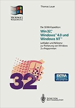 Die 32-Bit-Expedition: Win32TM, WindowsTM4.0 und Windows NTTM : Leitfaden und Referenz zur Portierung von Windows 3.x-Programmen