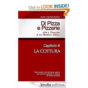 Di Pizza e Pizzerie, Capitolo 8 - LA COTTURA (Italian Edition) Daniela Barbieri and Dante