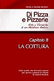 Di Pizza e Pizzerie, Capitolo 8 - LA COTTURA