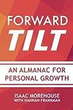 Forward Tilt: An Almanac for Personal Growth