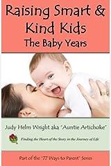 Raising Smart & Kind Kids:  The Baby Years Paperback
