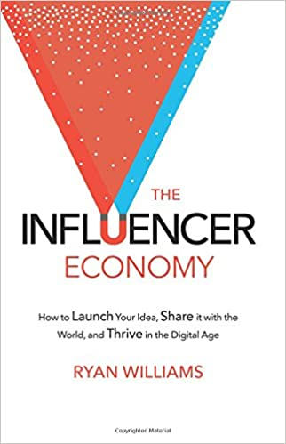 Cover des Buchs: The Influencer Economy: How to Launch Your Idea, Share It with the World, and Thrive in the Digital Age
