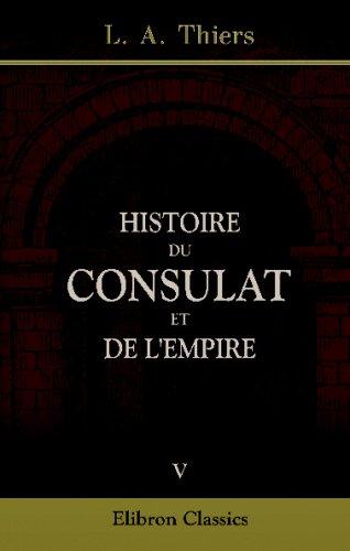 Download Histoire du Consulat et de l'Empire: Tome 5 (French Edition) pdf epub