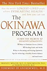 Bradley J. Willcox: The Okinawa Program : How the World's Longest-Lived People Achieve Everlasting Health--And How You Can Too (Paperback); 2002 Edition Paperback