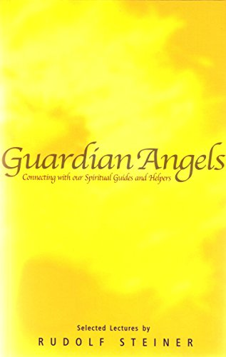 Guardians Of Angels (Guardian Angels: Connecting with Our Spiritual Guides and Helpers)