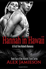 Hannah in Hawaii: A First-Time, Interracial, Hotwife Romance (The Hotwife Travel Series) Paperback