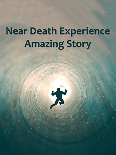 Near Death Experience Amazing Story