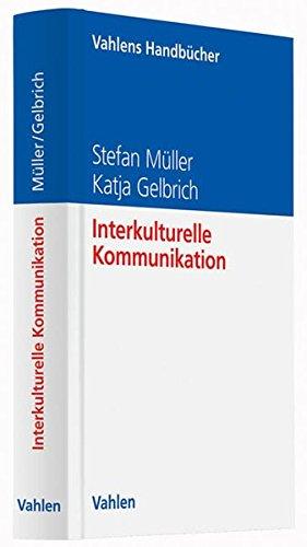 Interkulturelle Kommunikation Gebundenes Buch – 23. Dezember 2013 Stefan Müller Katja Gelbrich Vahlen 3800646005