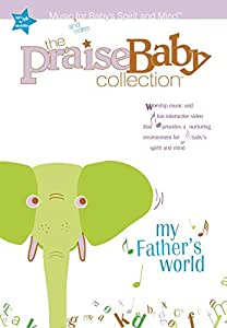 My Father's World:  Music and video for Baby's Spirit and Mind (The Praise Baby Collection)
