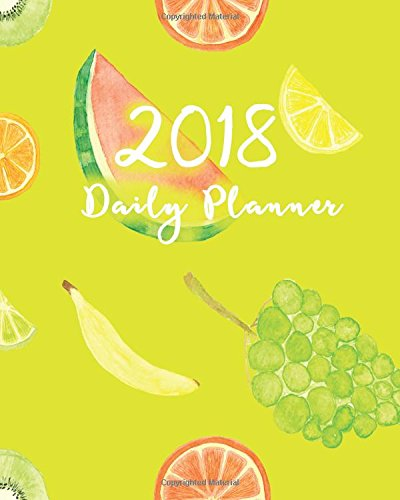 """2018 Daily Planner: 8""""x10"""" 12 Month Planner (2018 Daily, Weekly and Monthly Planner, Agenda, Organizer and Calendar)"""