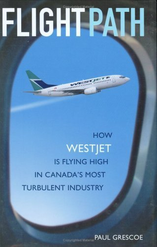 -flight-path-how-westjet-is-flying-high-in-canadas-most-turbulent-industry-greenlight-by-grescoe-pau