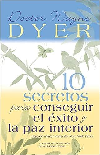 10 Secretos Para Conseguir El Exito Y La Paz Interior=10 ...