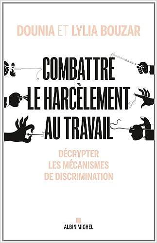Livre Combattre le harcèlement au travail : Décrypter les mécanismes de discrimination pdf