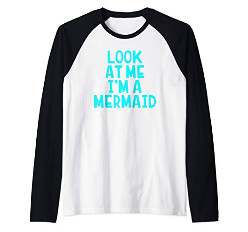 Look At Me I'm A Mermaid Funny Halloween Costume Raglan Baseball Tee -