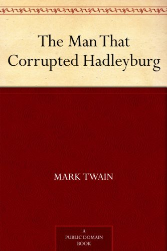 mark twain the man that corrupted hadleyburg