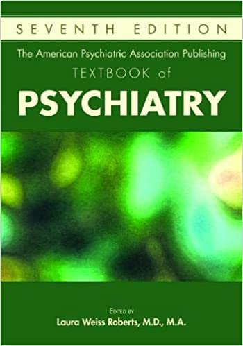 The American Psychiatric Association Publishing Textbook of Psychiatry, 7th Edition