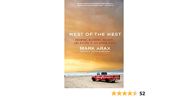 West Of The West Dreamers Believers Builders And Killers In The Golden State Arax Mark 9781586489830 Books