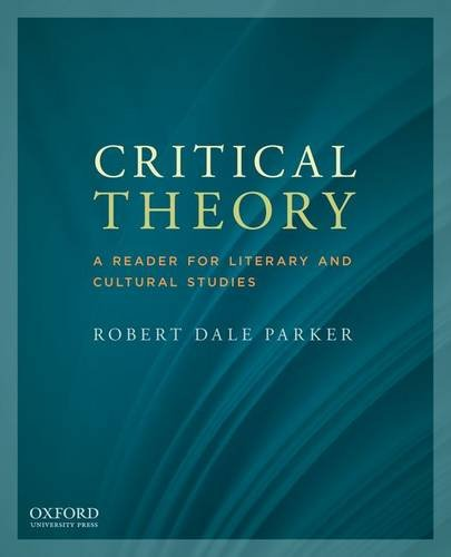 Critical Theory: A Reader for Literary and Cultural Studies [Robert Dale Parker] (Tapa Blanda)