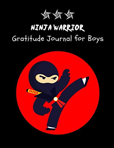 NINJA Warrior: Cute Daily Gratitude Journal for Boys with Prompts ~ NINJA Activity Book for Kids | Large Notebook Lined Pages 8.5''x11'', 100 pages