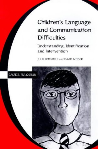 Children's Language and Communication Difficulties (Cassell Education Series)