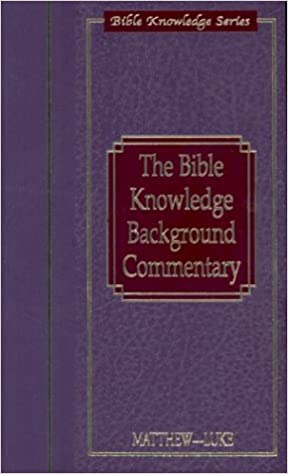 Bible Knowledge Background Commentary Matthew Luke Bible Knowledge