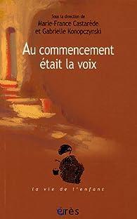 Au commencement était la voix par Marie-France Castarède