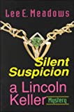 img - for Silent Suspicion (Lincoln Keller Mystery Series) book / textbook / text book