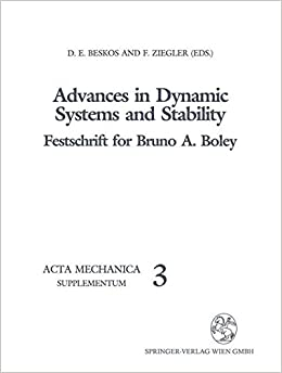 Advances in Dynamic Systems and Stability: Festschrift for Bruno A. Boley (Acta Mechanica. Supplementa)
