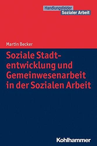 Soziale Stadtentwicklung Und Gemeinwesenarbeit In Der Sozialen Arbeit  Handlungsfelder Sozialer Arbeit