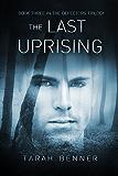 The Last Uprising (Defectors Trilogy Book 3)