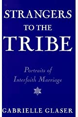 Strangers to the Tribe: Portraits of Interfaith Marriage Hardcover