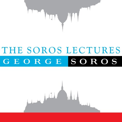 The Soros Lectures at the Central European University by Tantor Audio