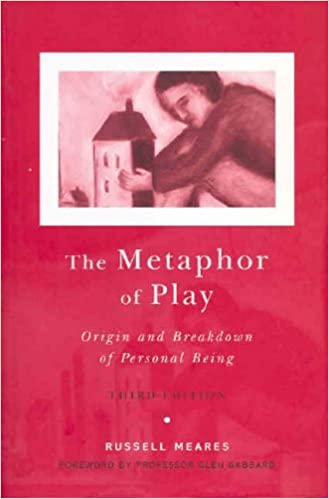 The Metaphor of Play: Origin and Breakdown of Personal Being by Russell Meares (2005-03-10)
