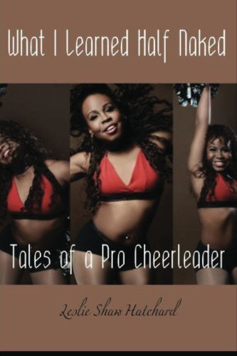 What I Learned Half Naked: Tales of a Pro Cheerleader
