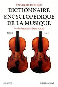 Dictionnaire encyclopédique de la musique, tome 2 par Université d'Oxford