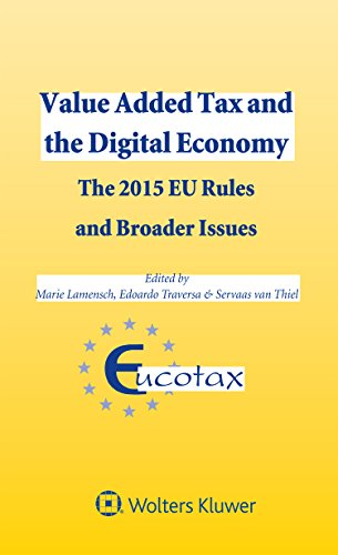 Value Added Tax and the Digital Economy.The 2015 EU Rules and Broader Issues (Eucotax Series on European Taxation)