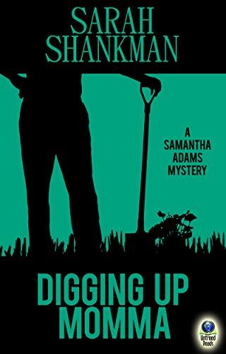 Digging Up Momma (A Samantha Adams Mystery Book 7)