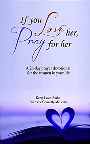 If You Love Her, Pray for Her: Kerry Burke, Shereece Sheryl