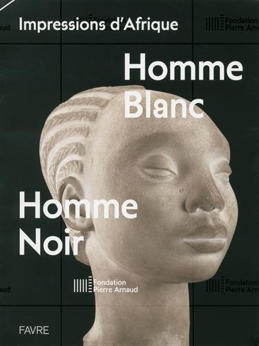 Impressions d'Afrique : Homme blanc, homme noir by Alain Weill (2015-09-24)