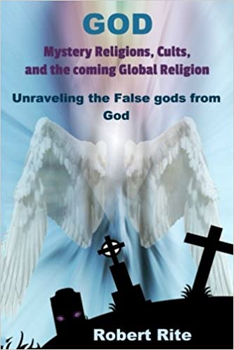 God, Mystery Religions, Cults, and the coming Global